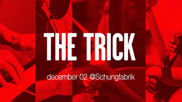 The Trick @ Schungfabrik Luxemburg. December 02 2017